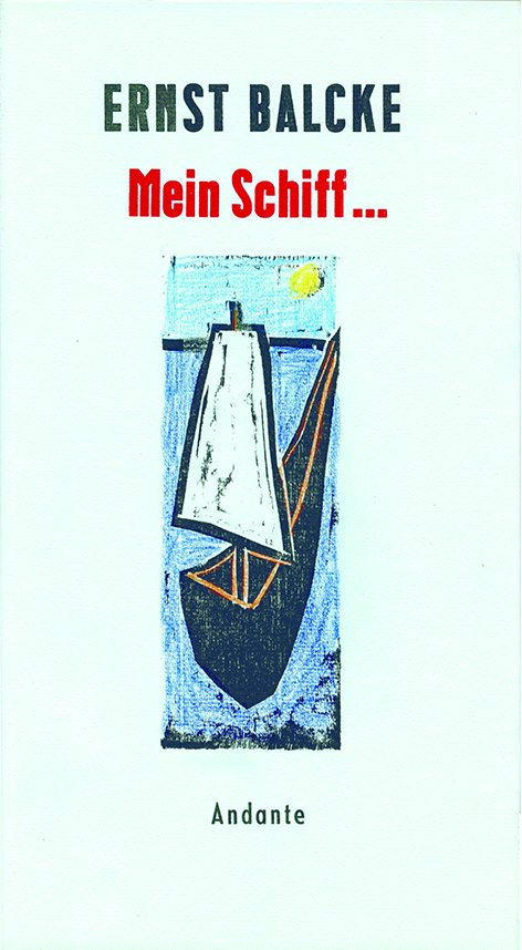 """Peter Rensch, Ernst Balcke """"Mein Schiff"""", Künstlerheft mit einem koloriertem Holzschnitt, 12 Seiten, 16x34cm, 2020, 90 Euro"""